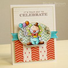 Its Your Day to Celebrate! by Torico - Cards and Paper Crafts at Splitcoaststampers