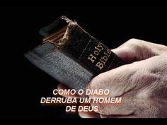 COMO O DIABO DERRUBA UM HOMEM DE DEUS ( REFLEXÃO DE VIDA )