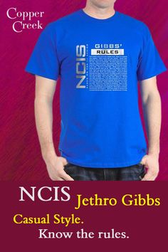 Jethro Gibbs knows the rules.  Do you?  NCIS Gibbs' Rules themed clothing and gifts come in variety of colors and have the stylish NCIS Gibbs' Rules design with a list of Gibbs' Rules included as part of the design.  Explore our store to see more of our NCIS designs as well as products from other television shows.  NCIS products are great for the man in your life!.