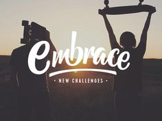 Embrace New Challenges