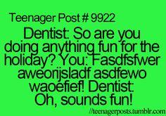 dentist....