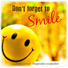 Don't forget to ~ Dont Forget To Smile, Live Laugh Love, Don't Forget, Smile Qoutes, Get Happy, Reality Quotes, Smile Face, Good Morning, Laughter