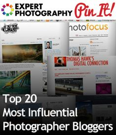 Top 20 Most Influential Photographer Bloggers » Expert Photography
