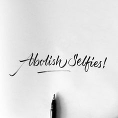 Abolish selfies 📸  .  .  .  .  .  .  .  .  .  .  #calligrafia #calligraphy #calligratype #calligrapher #calligraphyph #calligraphyart #calligraphylove #calligraphydaily #calligraphypractice #type #tyxca #typism #typegang #typedome #typography #typographie #typographyinspired #goodtype #lettering #letteringco #scriptlettering #freehandlettering #freelance #todaystype #handtype #handmade #handwriting #handwritten