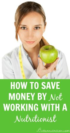 How to save money by NOT working with a nutritionist | Butternutrition.com
