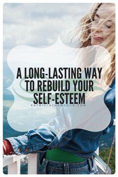 How to Rebuild Your Self-Esteem   Patricia J Hancock