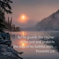 Guarding the paths of justice, And He preserves the way of His godly ones. (Proverbs 2:8 NAS)