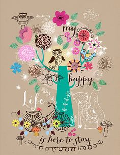 My happy life is here to stay limited edition art by sevenstar, $21.00