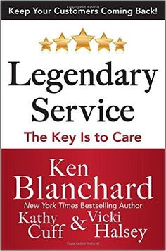Legendary Service: The Key is to Care by Ken Blanchard, Victoria Halsey, Kathy Cuff Used Books, Books To Read, My Books, Ken Blanchard, Law Of Attraction Quotes, Leadership Development, Be Yourself Quotes, Bestselling Author, Audio Books