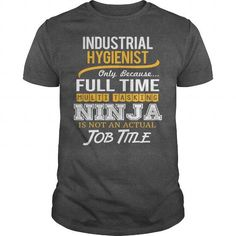 Awesome Tee For Industrial Hygienist T-Shirts, Hoodies (22.99$ ==► Order Here!)