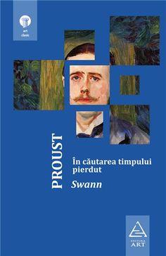 In cautarea timpului pierdut vol.1: Swann de Marcel Proust editie 2005
