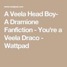 A Veela Head Boy- A Dramione Fanfiction - You're a Veela Draco - Wattpad