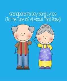 """These are song lyrics I wrote for my kindergartners to sing to their grandparents on Grandparents Day. They are to the tune of """"All About That Bass"""". I downloaded the karaoke version of this song so the kids could sing along to the music using these lyrics."""