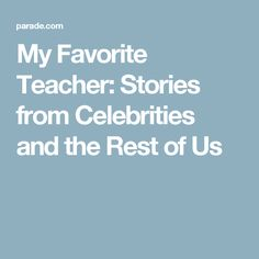 My Favorite Teacher: Stories from Celebrities and the Rest of Us