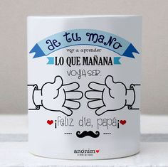 Tazas para regalar http://anonimoenamora.com/ Tazas para regalar. Diseños originales. Frases con diseño. ¡Un detalle que enamora!