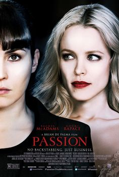 Passion - directed by Brian de Palma. Strange, suspenseful. Didn't get some of it.