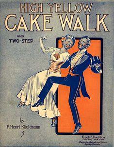 F Henri Klickmann High Yellow Cake Walk Vintage Comic Books, Vintage Comics, Vintage Art, Vintage Black, Old Sheet Music, Vintage Sheet Music, Cake Illustration, Victorian Photos, Dance Music