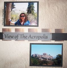 The Acropolis in Athens, Greece scrapbook page layout from: www.thelizdiaries.blogspot.com