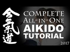 Complete All-in-One Aikido Tutorial - 2017 - YouTube