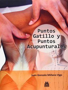 Manual para la práctica diaria de profesionales que desde la medicina china, la osteopatía o la fisioterapia utilizan técnicas manipulativas de tejidos blandos