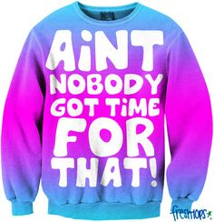 Aint Nobody Got Time for That!™ Crew Neck - Fresh-tops.com
