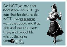 Do not go into a bookstore