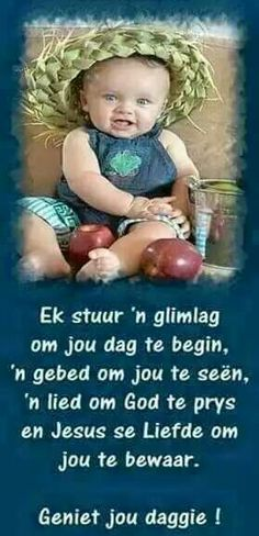 Ek stuur n glimlag.. Morning Greetings Quotes, Good Morning Messages, Good Morning Wishes, Bible Emergency Numbers, Love You Poems, Lekker Dag, Baby Messages, Afrikaanse Quotes, Goeie More
