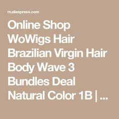 Online Shop WoWigs Hair Brazilian Virgin Hair Body Wave 3 Bundles Deal Natural Color 1B | Aliexpress Mobile