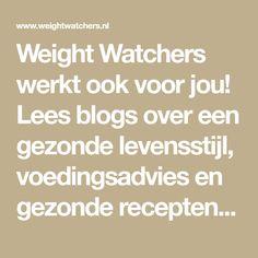 Weight Watchers werkt ook voor jou! Lees blogs over een gezonde levensstijl, voedingsadvies en gezonde recepten. Start vandaag nog met afvallen.