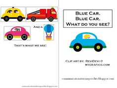 Blue Car, Blue Car, What do you See? Thanks to Communication Station: Speech Therapy PLLC: Preschool Speech Therapy, Speech Therapy Activities, Speech Language Pathology, Language Activities, Teaching Kindergarten, Speech And Language, Preschool Activities, Transportation Theme Preschool, Friday