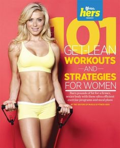101 Get-Lean Workouts and Strategies for Women (101 Workouts) by Muscle & Fitness hers. $8.80. Publication: November 30, 2012. Series - 101 Workouts. Publisher: Triumph Books; 1 edition (November 30, 2012). Save 41% Off!
