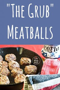 """You'll never want another meatball recipe again. These are """"The Grub!"""""""