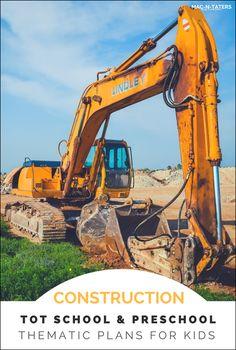 Construction Theme Tot School & Preschool Plans