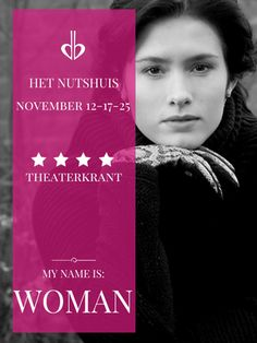 12 Nov 2016 - 25 Nov 2016  My Name is: Woman