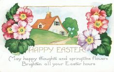 May happy thoughts and springtime flowers brighten all your Easter hours. #vintage #Easter #postcards