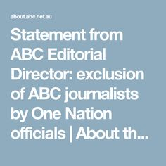 Statement from ABC Editorial Director: exclusion of ABC journalists by One Nation officials | About the ABC