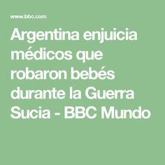 Argentina enjuicia médicos que robaron bebés durante la Guerra Sucia - BBC Mundo