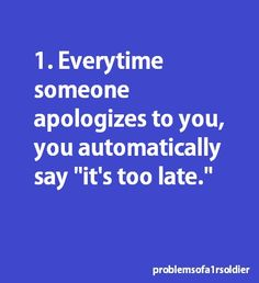It's too late to apologize :) :)