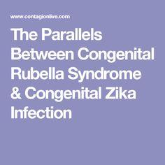 Research presented at the 2017 Annual Pediatric Academic Societies (PAS) meeting examines the similarities between Congenital Rubella Syndrome and Congenital Zika Infection. Zika Virus, Pediatrics