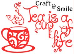 Tea is a cup of life  ♥CC♥