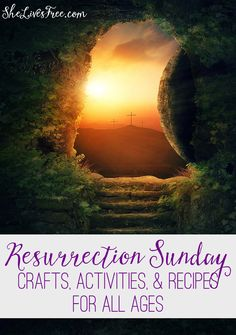 Celebrate the true meaning of Easter with these Resurrection Sunday crafts, activities, and recipes for all ages!