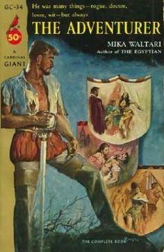 The Adventurer (Mikael Karvajalka, book by Mika Waltari - book cover, description, publication history. Adventurer, Rogues, Book 1, Egyptian, History, Fall, Winter, Writers, Authors