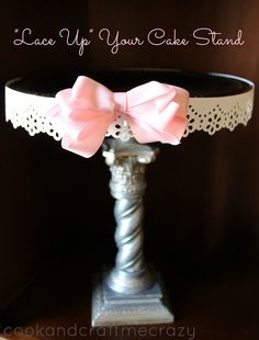 """""""Lace Up"""" Your Cake Stand ~ Check out this SUPER easy way to dress up any cake stand or bowl for any occasion"""
