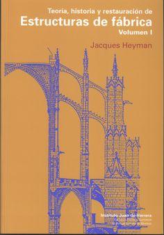 Teoria, historia y restauración de estructuras de fábrica : colección de ensayos / Heyman, Jacques (2015)