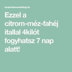 Ezzel a citrom-méz-fahéj itallal 4kilót fogyhatsz 7 nap alatt! Anti Aging, Vitamins, Smoothies, Health Fitness, Weight Loss, Workout, How To Plan, Healthy, Life