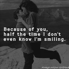 """Because of you, half the time I don't even know I'm smiling"" #love #quotes #truelove www.thelimos.com"