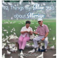 Pearl's OysterBed: 12 practical things my mom said about life and marriage.