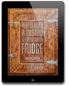 Build a Custom Fermentation Fridge - Free eBook Download