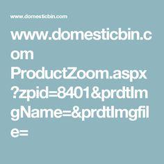 www.domesticbin.com ProductZoom.aspx?zpid=8401&prdtImgName=&prdtImgfile=