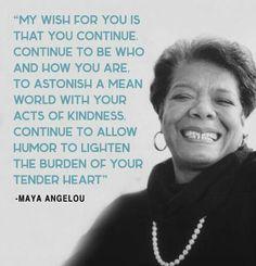 My Wish For You ... Maya Angelou